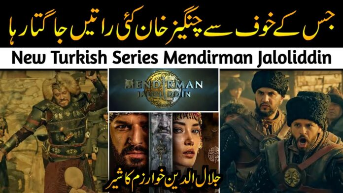 Mendirman Jaloliddin   A new Turkish series is ready to win the hearts of people