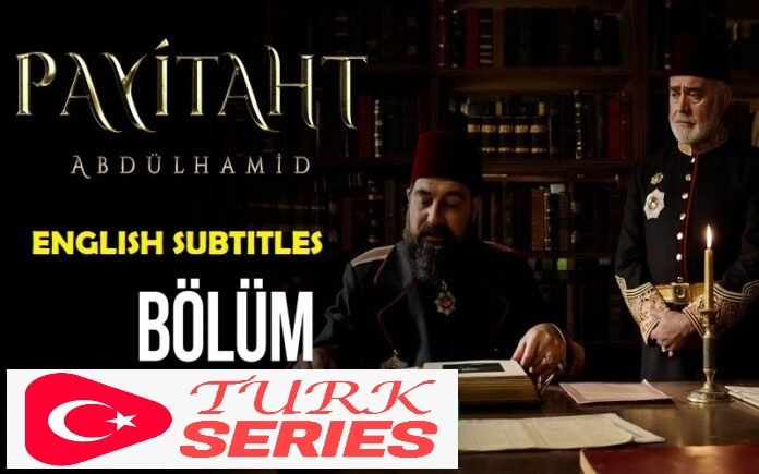 Payitaht Abdulhamid Episode 149 English Subtitles Watch Free of Cost